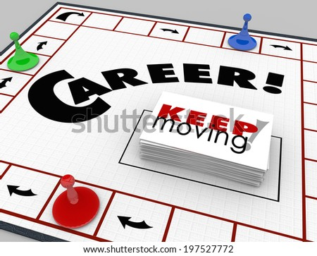 Career word on a board game and pieces moving around cards Keep Moving - stock photo