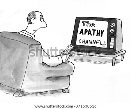 Cartoon about the lethargic man watching the Apathy Channel on tv.