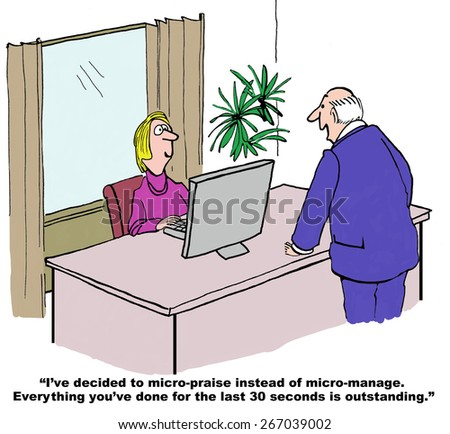 Cartoon of businessman boss saying he has decided to micro-praise employees, rather than micro-manage.   - stock photo
