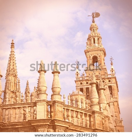Cathedral in Sevilla in Andalusia, Spain. Retro filtered style. - stock photo