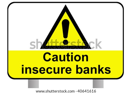Caution insecure banks sign, isolated on white background