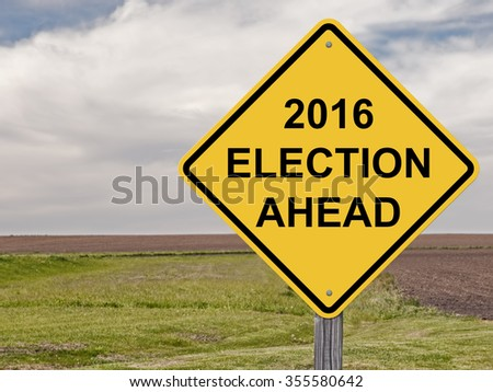 Caution Sign - 2016 Election Ahead This is an addition to my sign set series