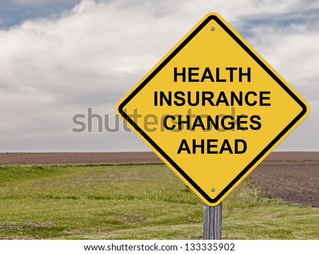 Caution Sign - Health Insurance Changes Ahead - stock photo