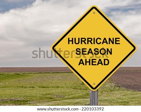 Caution Sign - Hurricane Season Ahead - stock photo