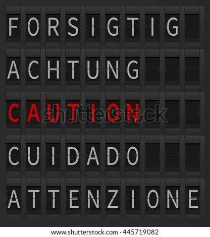 Caution sign in different languages on black mechanical board which is digitally generated. Airport timetable style board. Caution sign in red color.  - stock photo