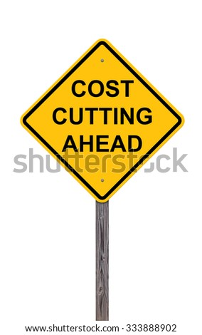 Caution Sign Isolated On White - Cost Cutting Ahead This is an addition to my Sign Set Series      - stock photo