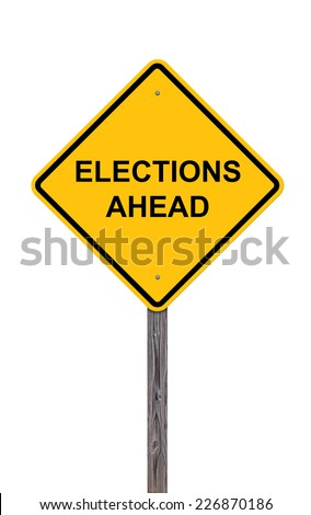 Caution Sign Isolated On White - Elections Ahead - stock photo