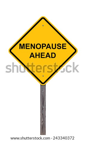 Caution Sign Isolated On White - Menopause Ahead - stock photo