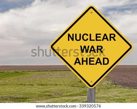Caution Sign - Nuclear War Ahead This is an addition to my sign set series - stock photo