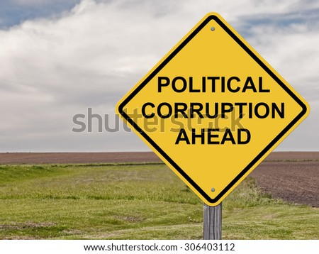 Caution Sign - Political Corruption Ahead - stock photo