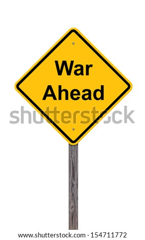 Caution Sign That War Is Ahead