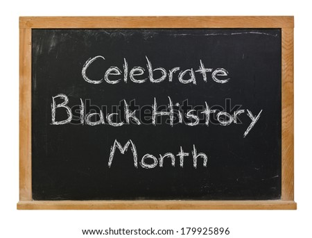 Celebrate Black History Month written in white chalk on a black chalkboard isolated on white - stock photo
