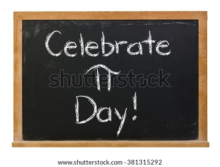 Celebrate Pi day written in white chalk on a black chalkboard isolated on white