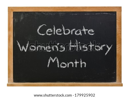 Celebrate Women's History Month written in white chalk on a black chalkboard isolated on white - stock photo