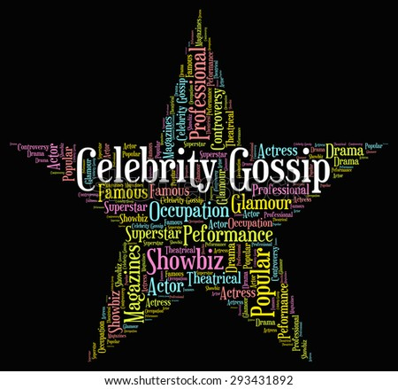 Celebrity Gossip Meaning Chat Room And Chatter - stock photo