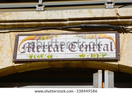 Central Market building in Valencia, Spain. Sign over entrance