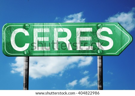 ceres road sign , worn and damaged look