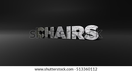 CHAIRS - hammered metal finish text on black studio - 3D rendered royalty free stock photo. This image can be used for an online website banner ad or a print postcard.