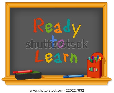 Chalk Board, wood frame with shelf, box of multicolor chalk, eraser, Ready to Learn text for preschool, daycare, kindergarten, nursery and elementary school.  - stock photo