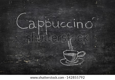 Chalk on black board: Cappuccino