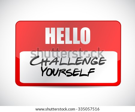 Challenge Yourself name tag sign concept illustration design graphic - stock photo