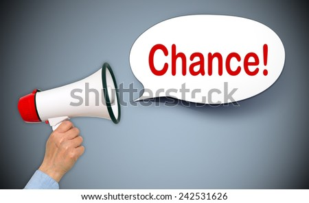 Chance ! - Female hand with megaphone and speech bubble - stock photo