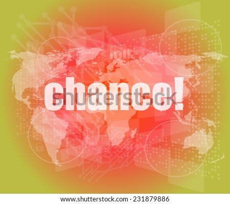 chance text on digital touch screen interface - stock photo