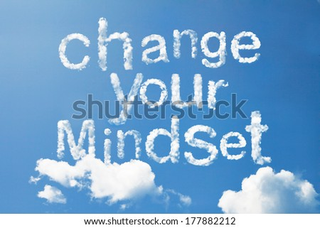Chang your mindset cloud word on sky - stock photo