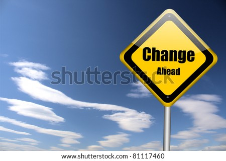 change ahead road sign - stock photo