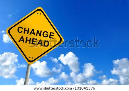 change ahead sign on bluesky - stock photo