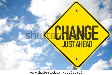 Change Just Ahead sign with sky background