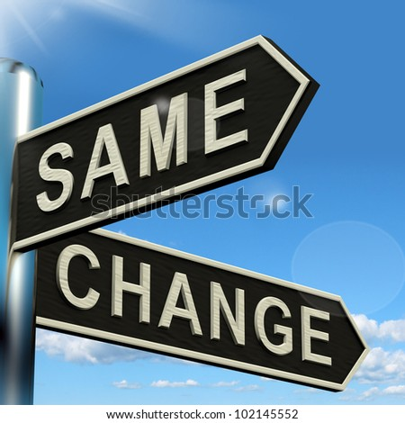 Change Same Signpost Shows That We Should Do Things Differently - stock photo