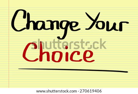 Change Your Choice Concept - stock photo
