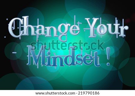 Change Your Mindset Concept text on background - stock photo