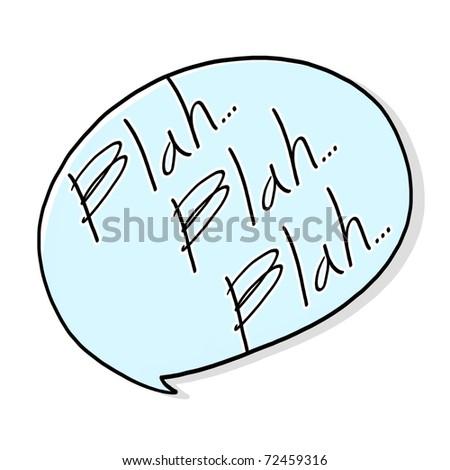 Chat Bubble illustration; Blah Blah Blah bubble illustration; Speaking  bubble cartoon style;  Speech bubble drawing - stock photo
