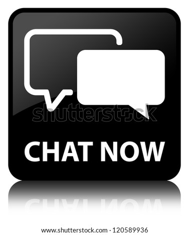 Chat now glossy black reflected square button - stock photo