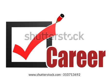 Check mark with career word image with hi-res rendered artwork that could be used for any graphic design. - stock photo