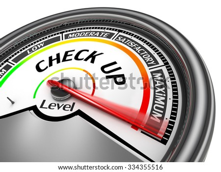 Check up level to maximum conceptual meter, isolated on white background - stock photo