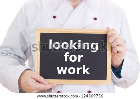 Chef with blackboard: looking for work - stock photo
