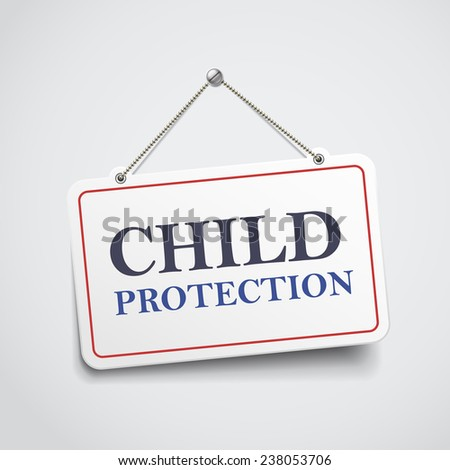 child protection hanging sign isolated on white wall  - stock photo
