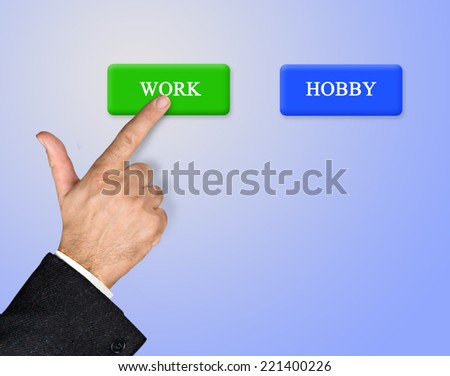 Choice between work and hobby
