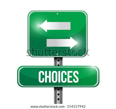 choices road sign illustration design over a white background - stock photo