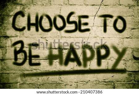 Choose To Be Happy Concept - stock photo