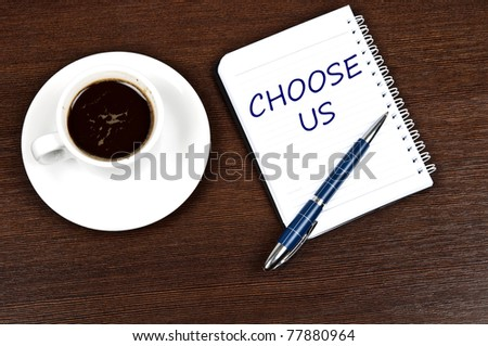 Choose us message and coffee - stock photo