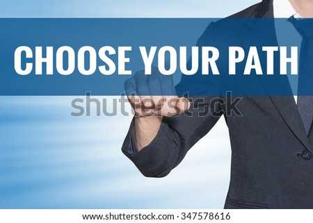 Choose Your Path word Business man touching on blue virtual screen - stock photo