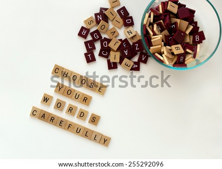 Choose Your Words Carefully  - stock photo