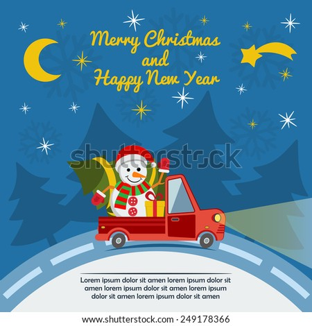 Christmas and New Year greeting card with delivery van carry snowman in Santa Claus hat and Christmas tree and gifts goes on winter road in Xmas eve. Template concept. - stock photo
