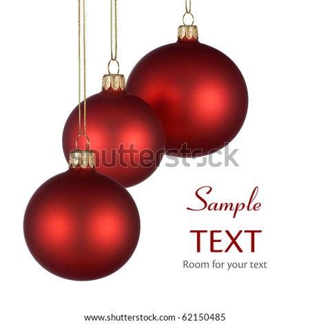 Christmas arrangement with three red baubles on pure white background for your text and/or design - stock photo