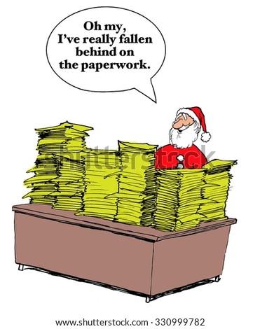 Christmas cartoon showing Santa Claus behind piles and piles of wish lists, 'Oh my, I've really fallen behind on the paperwork'. - stock photo