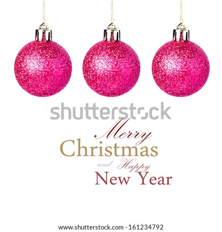 Christmas decorations with shiny festive  balls hanging   Isolated on white background. (with easy removable sample text) - stock photo